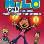 Hilo Book 7: Gina: The Girl Who Broke the World