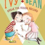 Ivy and Bean #3: Break the Fossil Record