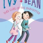 Ivy and Bean #4: Take Care of the Babysitter