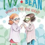 Ivy and Bean #7: What's the Big Idea?
