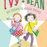 Ivy and Bean #8: No News Is Good News