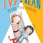 Ivy and Bean #9: Make the Rules