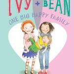 Ivy and Bean #11: One Big Happy Family