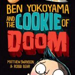 Ben Yokoyama and the Cookie of Doom  (PRE-ORDER for 3/2/2021)