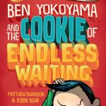 Ben Yokoyama and the Cookie of Endless Waiting  (PRE-ORDER for 3/2/2021)