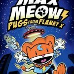 Max Meow Book #3: Pugs from Planet X PRE-ORDER